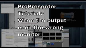 ProPresenter 5 & 6 Tutorial: Fixing when the output is on the wrong ...
