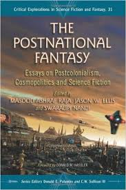 amazoncom the postnational fantasy essays on postcolonialism  amazoncom the postnational fantasy essays on postcolonialism cosmopolitics and science fiction critical explorations in science fiction and fantasy