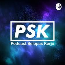 PSK Podcast Selepas Kerja