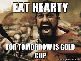 Eat Hearty For tomorrow is gold cup - 300 | Meme Generator via Relatably.com