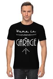 <b>Футболка классическая Printio Home</b> is where the Carage is ...