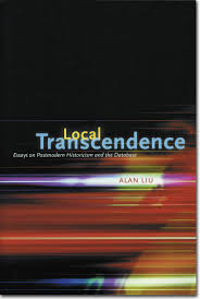 alan liu acirc local transcendence essays on postmodern historicism catalog copy