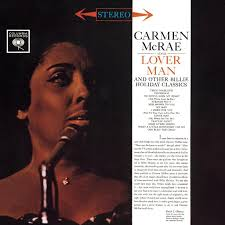 Carmen McRae Sings Lover Man And Other <b>Billie Holiday Classics</b>
