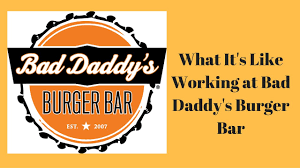 what it s like to work at bad daddy s burger bar my experience what it s like to work at bad daddy s burger bar my experience