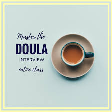 master the doula interview online course yourdoulabag master the doula interview online course