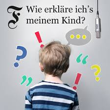 Wie erkläre ich's meinem Kind? (Frankfurter Allgemeine Zeitung FAZ)