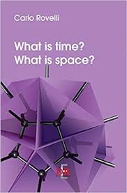 What is <b>time</b>? What is space?: Carlo. Rovelli: 9788883232947 ...