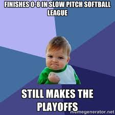 Finishes 0-8 in slow pitch softball league Still makes the ... via Relatably.com