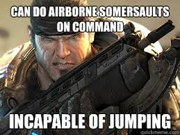 Can do airborne somersaults on command Incapable of jumping ... via Relatably.com