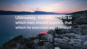 elie wiesel quote ultimately the only power to which man should elie wiesel quote ultimately the only power to which man should aspire is