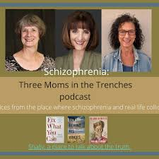 Schizophrenia: Three Moms in the Trenches