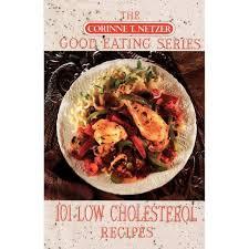 101 <b>Low Cholesterol</b> Recipes - (Corinne T. Netzer Good Eating) By ...