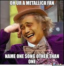 Fake Metallica Fans by mehdiitachi - Meme Center via Relatably.com