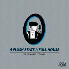 A Flush Beats A Full House