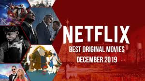 Best Netflix <b>Original</b> Movies on Netflix: December <b>2019</b> - What's on ...