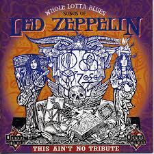 Whole <b>Lotta</b> Blues: Songs Of Led Zeppelin by <b>Various Artists</b> on ...