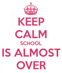 Keep Calm school is almost over image