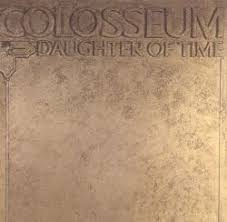 <b>Daughter of</b> Time - <b>Colosseum</b> | Songs, Reviews, Credits | AllMusic
