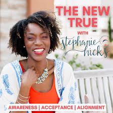 The New True w/Stephanie Hicks