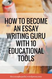 top 25 ideas about essay tips college organization how to become an essay writing guru 10 educational tools