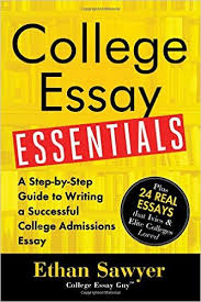 College Essay Essentials  A Step by Step Guide to Writing a