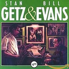 <b>Stan Getz</b> & <b>Bill Evans</b>