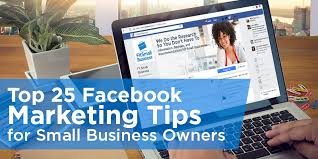 Top 25 Facebook Marketing Tips for Small Business Owners
