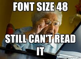 font size 48 still can't read it - Internet Grandma Surprise ... via Relatably.com