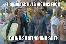 True Detectives by jlaw - Meme Center via Relatably.com