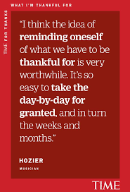images about inspirational quotes lawrence in honor of thanksgiving hozier writes about the importance of reflecting upon gratitude and appreciating
