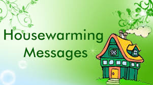 Housewarming Messages Sample, Congratulations Messages