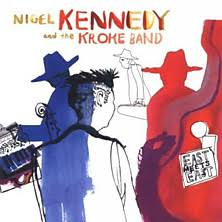 Music - Review of Nigel Kennedy and the Kroke Band - East ... - BBC