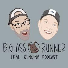 Big Ass Runner Trail Running Podcast