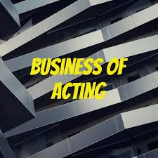Business of Acting