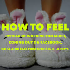 how to feel instead of working too much zoning out on facebook 20 sep how to feel instead of working too much zoning out on facebook or falling face first into ben n jerry s tjjs ep118