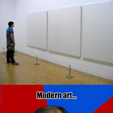 Modern Art... Sorry, But Usually I Don't Get It -_- by annamaria ... via Relatably.com