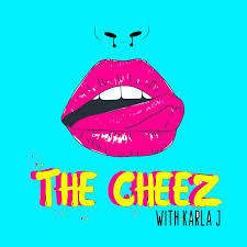 The Cheez with Karla J