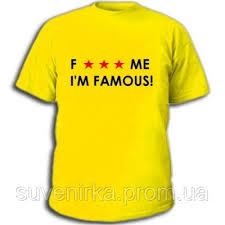 <b>Футболки</b> с Прикольными Надписями «<b>F</b> Me I'm <b>Famous</b>!» — в ...