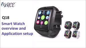 Q18 Smart Watch Overview and Application Setup - YouTube