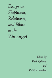 essays on skepticism relativism and ethics in the zhuangzi suny essays on skepticism relativism and ethics in the zhuangzi suny series in chinese philosophy culture suny series chinese philosophy culture paul