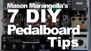 mason marangellas 7 diy pedalboard tips youtube build diy mason
