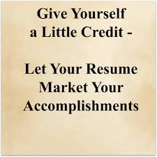 give yourself a little credit let your resume highlight your give yourself a little credit let your resume highlight your accomplishments