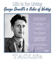 george orwell s rules of writing and blogging taolife