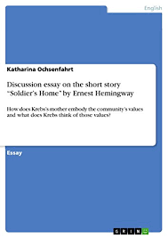 amazoncom discussion essay on the short story soldiers home  discussion essay on the short story quotsoldiers homequot by ernest hemingway how does