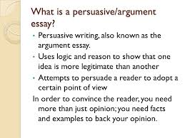 the persuasive essay steps to better writing what is a persuasive  what is a persuasiveargument essay persuasive writing also known as the argument