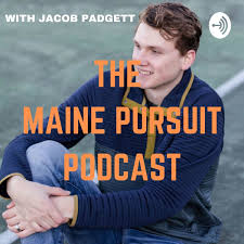 The MAINE PURSUIT Podcast