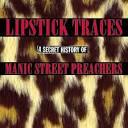 Lipstick Traces: Secret History of Manic