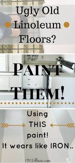 Painting Linoleum Kitchen Floor 17 Best Ideas About Paint Linoleum On Pinterest Painted Linoleum