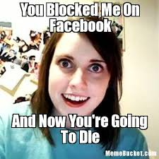 You Blocked Me On Facebook - Create Your Own Meme via Relatably.com