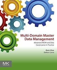 Multi-Domain <b>Master Data</b> Management: Advanced MDM and Data ...